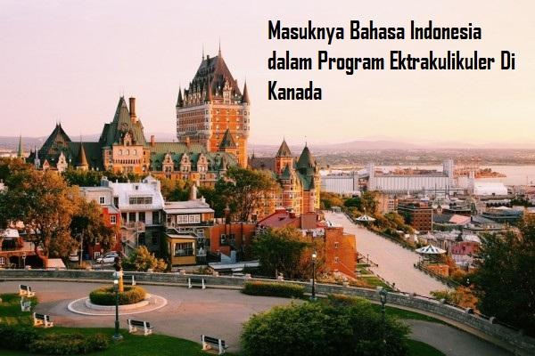 Masuknya Bahasa Indonesia dalam Program Ektrakulikuler Di Kanada