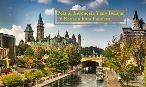 Pelajar Indonesia Yang Belajar Di Kanada Kala Pandemi